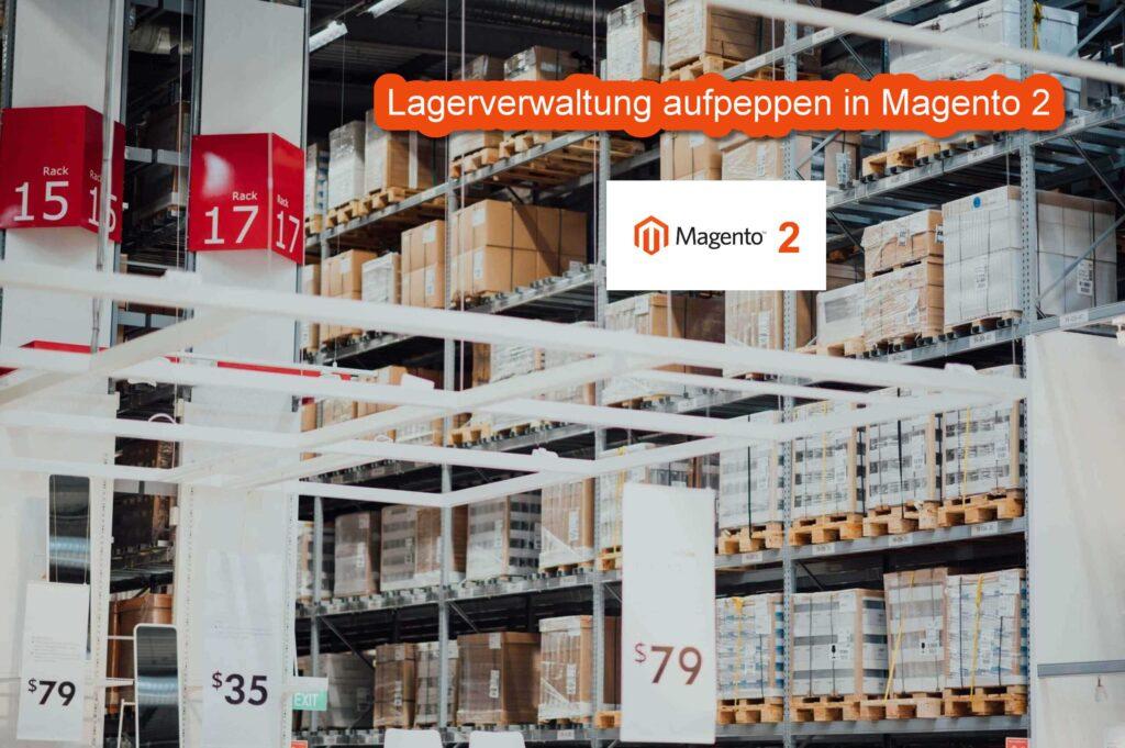 Lagerverwaltung in Magento 2 erweitern mit Extensions